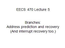 EECS 470 Lecture 5 Branches: