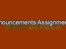 Announcements Assignments: