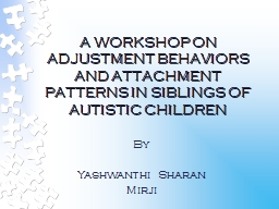 A WORKSHOP ON ADJUSTMENT BEHAVIORS AND ATTACHMENT