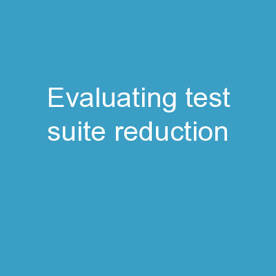 Evaluating Test-Suite Reduction