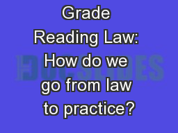 The Third Grade Reading Law: How do we go from law to practice?