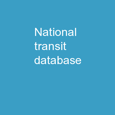 National Transit Database PowerPoint Presentation, PPT - DocSlides
