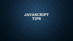 Javascript tips Remember PowerPoint Presentation, PPT - DocSlides