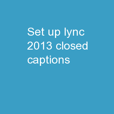 Set up Lync 2013  Closed captions