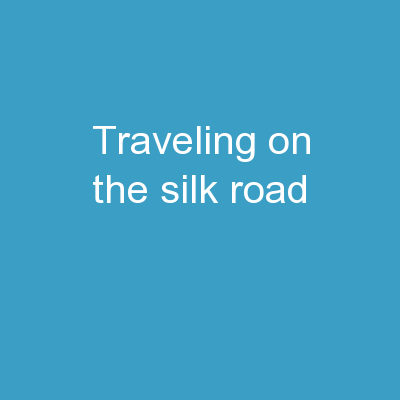Traveling on   the Silk Road