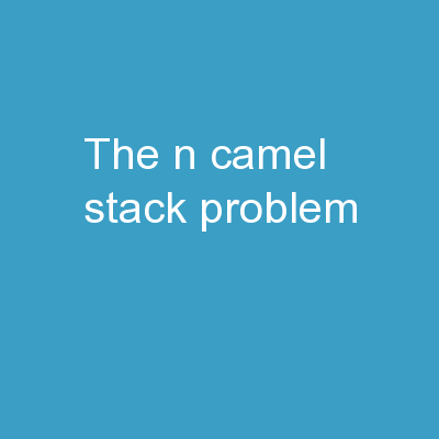 The  n-camel stack problem