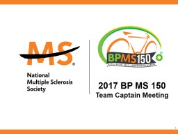 1 2017 BP MS 150  Team Captain Meeting PowerPoint PPT Presentation