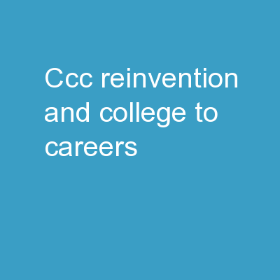 CCC Reinvention and College to Careers