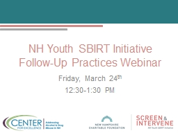 NH Youth SBIRT Initiative Follow-Up Practices Webinar