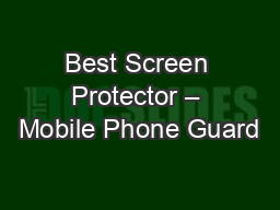 Best Screen Protector – Mobile Phone Guard