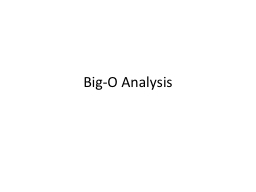 Big-O Analysis Measuring Complexity
