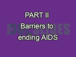 PART II Barriers to ending AIDS