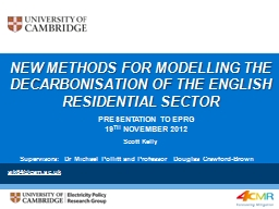 New methods for modelling the Decarbonisation of