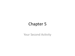 Chapter 5 Your  Second Activity