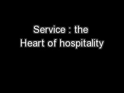 Service : the Heart of hospitality