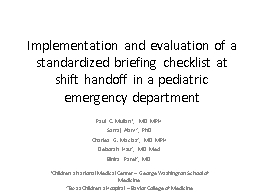 Implementation and evaluation of a standardized briefing checklist at shift handoff in a pediatric