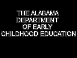 THE ALABAMA DEPARTMENT OF EARLY CHILDHOOD EDUCATION
