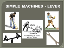 SIMPLE MACHINES - LEVER 1