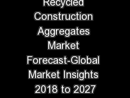 Recycled Construction Aggregates Market Forecast-Global Market Insights 2018 to 2027