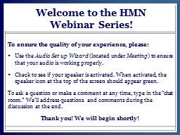 Welcome to the HMN  Webinar