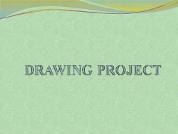 DRAWING PROJECT PROJECT   TITLE