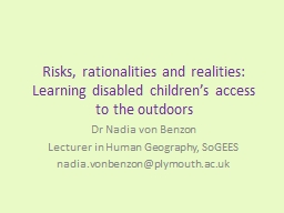Risks, rationalities and realities: Learning disabled children's access to the outdoors