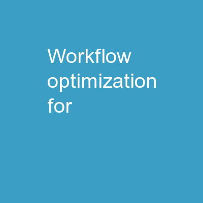 Workflow Optimization for