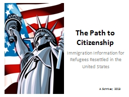 The Path to Citizenship Immigration Information for Refugees Resettled in the