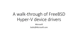 A walk-through of FreeBSD Hyper-V device drivers