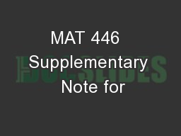 MAT 446  Supplementary  Note for