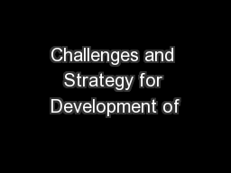 Challenges and Strategy for Development of