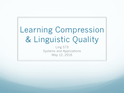 Learning Compression & Linguistic Quality