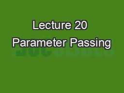 Lecture 20 Parameter Passing