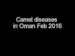 Camel diseases in Oman Feb 2016