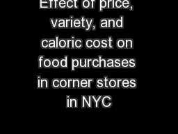 Effect of price, variety, and caloric cost on food purchases in corner stores in NYC