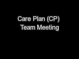Care Plan (CP) Team Meeting PowerPoint PPT Presentation