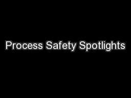 Process Safety Spotlights