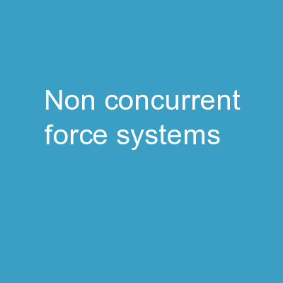 Non-Concurrent Force Systems