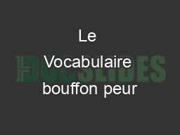 Le Vocabulaire bouffon peur PowerPoint PPT Presentation