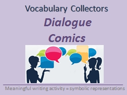 Vocabulary Collectors Meaningful writing activity = symbolic representations