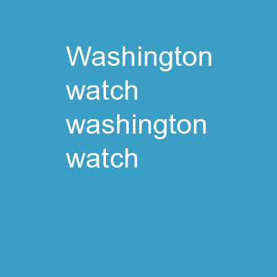 Washington Watch Washington Watch