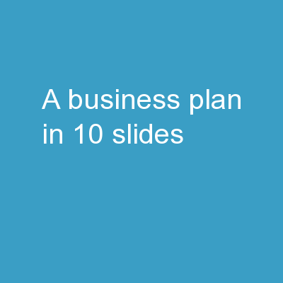 A Business Plan in 10 Slides