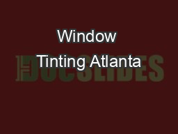Window Tinting Atlanta PDF document - DocSlides