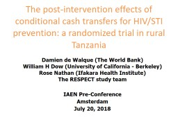 The post-intervention effects of conditional cash transfers for HIV/STI prevention: a randomized tr PowerPoint Presentation, PPT - DocSlides