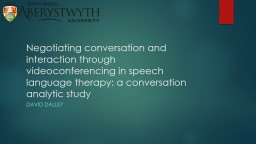 Negotiating conversation and interaction through videoconferencing in speech language therapy: a co