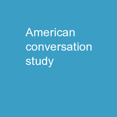 American Conversation  Study PowerPoint PPT Presentation