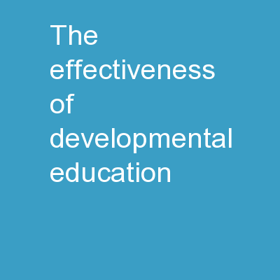 The Effectiveness of Developmental Education: