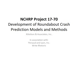 NCHRP Project 17-70 Development of Roundabout Crash Prediction Models and Methods
