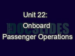 Unit 22:  Onboard Passenger Operations