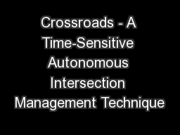 Crossroads - A Time-Sensitive Autonomous Intersection Management Technique